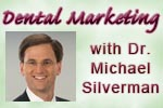 Dental marketing with Dr. Michael Silverman